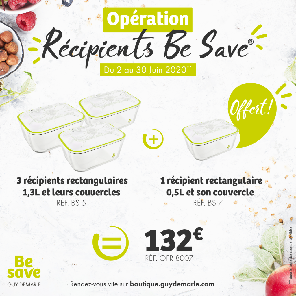 Profitez de l'opération récipients Be Save jusqu'au 30 juin 2020 !
