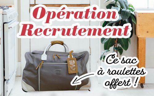 Opération recrutement : sac à roulettes offert !